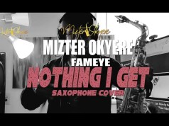 Fameye – Notin I Get (Remix) (Sax Version) (Prod. by Mizter Okyere)