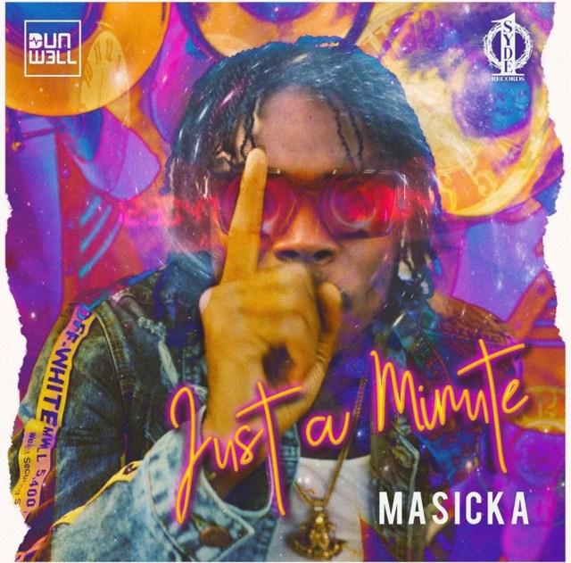 Masicka – Just A Minute