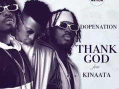 DopeNation – Thank God ft. Kofi Kinaata