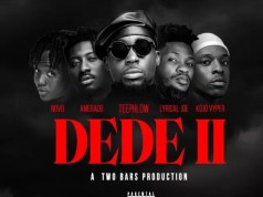 Teephlow – DEDE II ft. Amerado, Lyrical Joe, Novo & Kojo Vyper