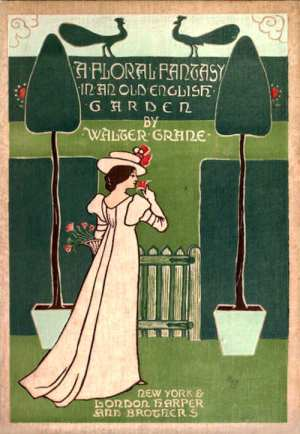 AntiqueBook WalterCrane FloralFantasyInAnOldEnglishGarden 1899