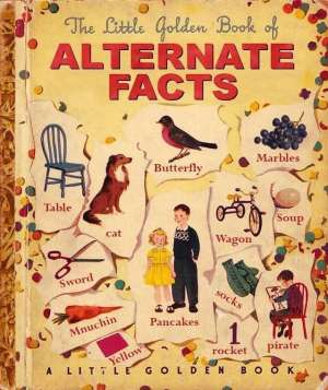 Rumor and Speculation: cover of the fake book THE LITTLE GOLDEN BOOK OF ALTERNATE FACTS.