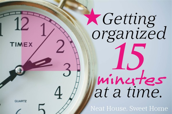 getting organized 15 minutes at a time