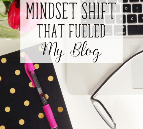 The One Mindset Shift That Fueled My Blog