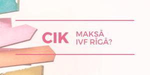 Cik maksā mākslīgā apaugļošana (IVF cena) Rīgā?