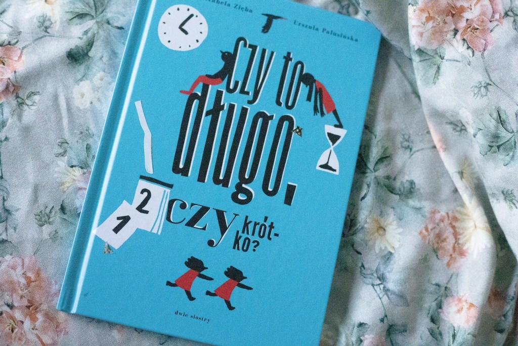 zdjęcie książki dla dzieci - Czy to długo czy to krótko