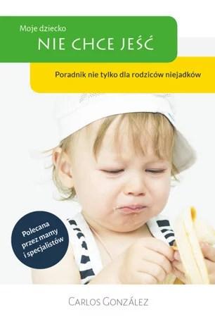 okładka książki - Moje dziecko nie chce jeść
