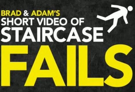 Brad & Adam's Short Video of Staircase Fails