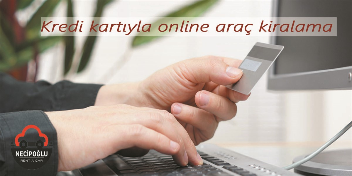 Kredi Kartı İle Online Araç Kiralama