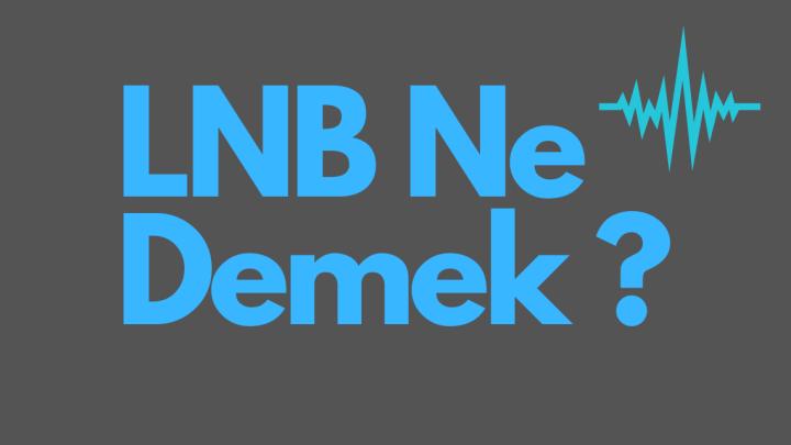LNB Ne Demek ?