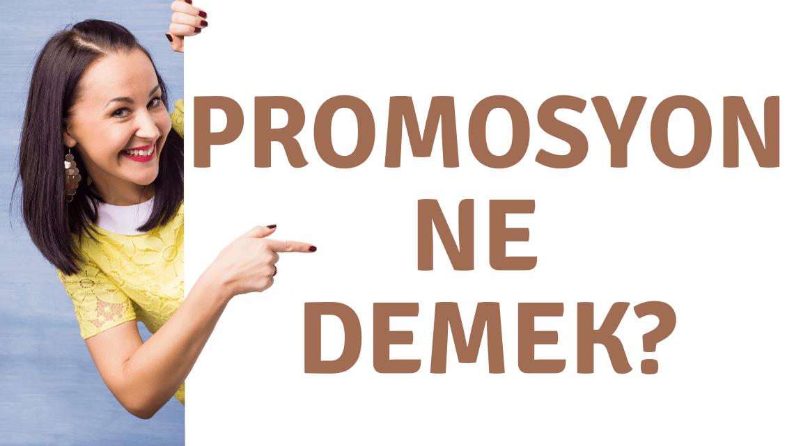 Promosyon Ne Demek ?