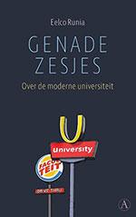 Eelco Runia, Genadezesjes: over de moderne universiteit (Athenaeum 2019), 224 blz.
