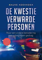 Bauke Koekkoek, De kwestie verwarde personen: naar een andere benadering van onbegrepen gedrag (Lannoo Campus 2019), 176 blz.