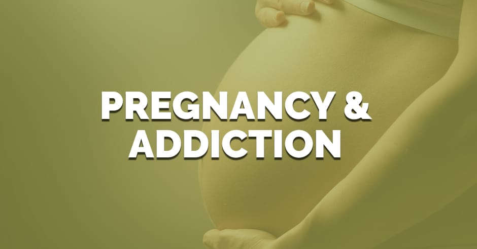 pregnancy and addiction