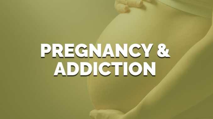 pregnancy and addiction