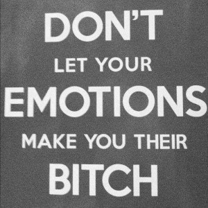Emotions+as+a+Bitch.