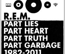 REM: Part Lies, Part Heart, Part Truth, Part Garbage: 1981-2011