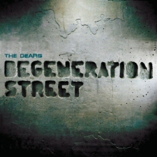 Dears: Degeneration Street