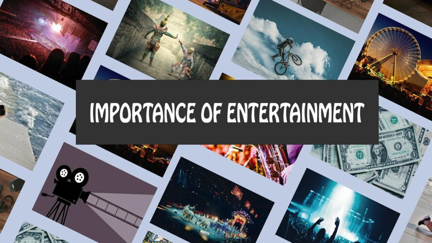Importance of entertainment, Entertainment, entertainment in student life, Good entertainment, Life, need, needforlife, purpose of entertainment, right entertainment, society benefits from entertainment