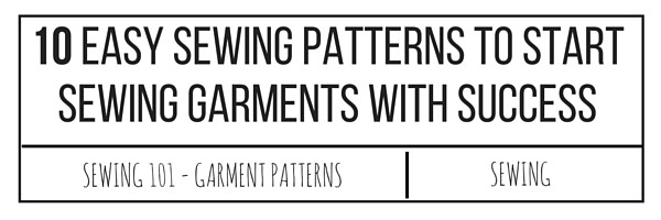 10 Easy Patterns to Start Sewing Garments With Success