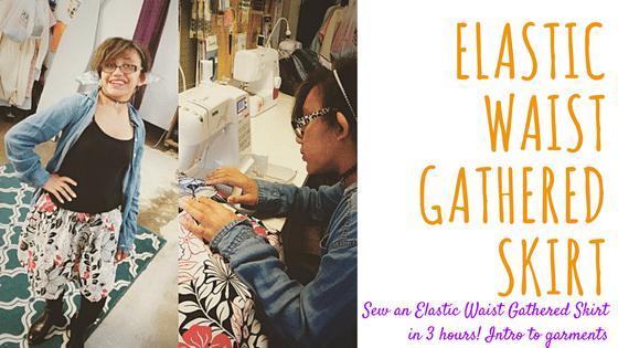 Sew An Elastic Waist Gathered Skirt! Intro to Garment Making