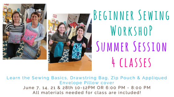 Beginner Sewing Workshop - 4 Week course - Summer Series - Wednesday June 7,14,21 & 28th! AM @ Needle, Ink and Thread | Beavercreek | Ohio | United States