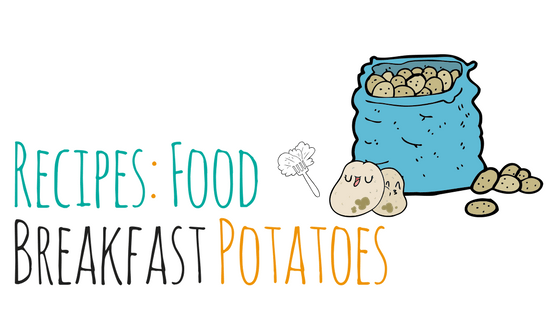 Recipes: Food – Breakfast (or Dinner) Potatoes
