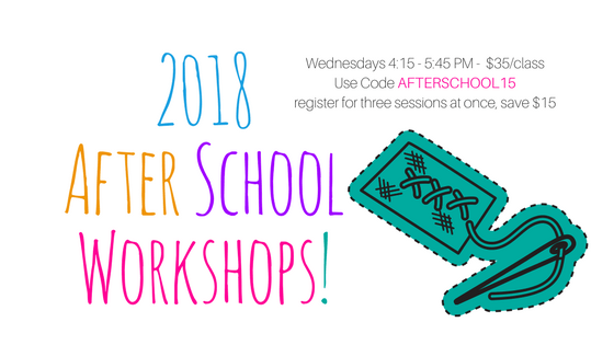 2018 After School Workshops - Registration is required @ Needle, Ink and Thread | Dayton | Ohio | United States