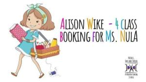 Alison Wike - 4 class booking for Ms. Nula