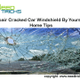 Repair car crack windshield