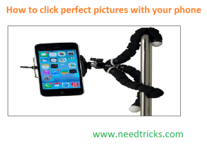 How to click perfect pictures with your phone