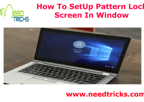 How To SetUp Pattern Lock Screen In Window