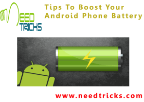 Tips To Boost Your Android Phone Battery