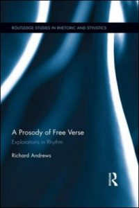 prosody-of-free-verse-explorations-in-rhythm-by-richard-andrews-1317615050