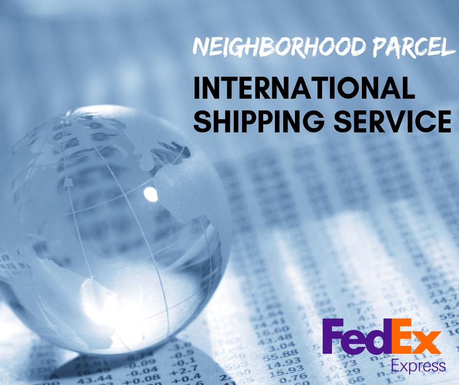 FedEx International Shipping - Neighborhood Parcel