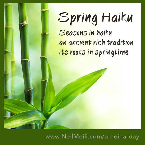 Seasons in haiku an ancient rich tradition its roots in springtime