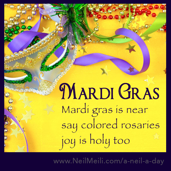 Mardi gras is near say colored rosaries  joy is holy too