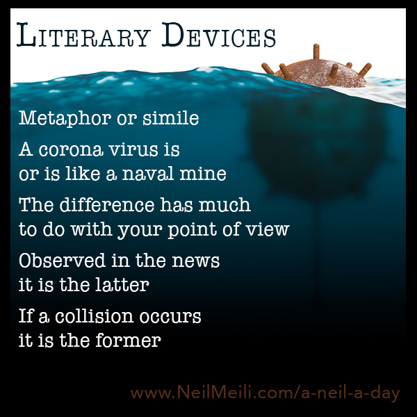 Metaphor or simile  A corona virus is or is like a naval mine  The difference has much to do with your point of view  Observed in the news it is the latter  If a collision occurs it is the former