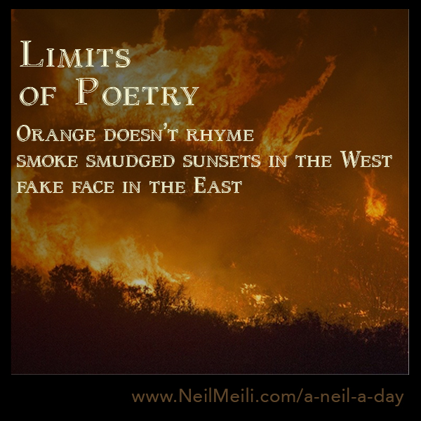Orange doesn't rhyme smoke smudges sunsets in the West fake face in the East