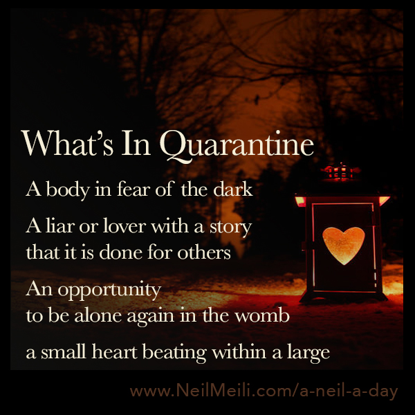 A body in fear of the dark  A liar or lover with a story that it is done for others  An opportunity to be alone again in the womb  a small heart beating within a large
