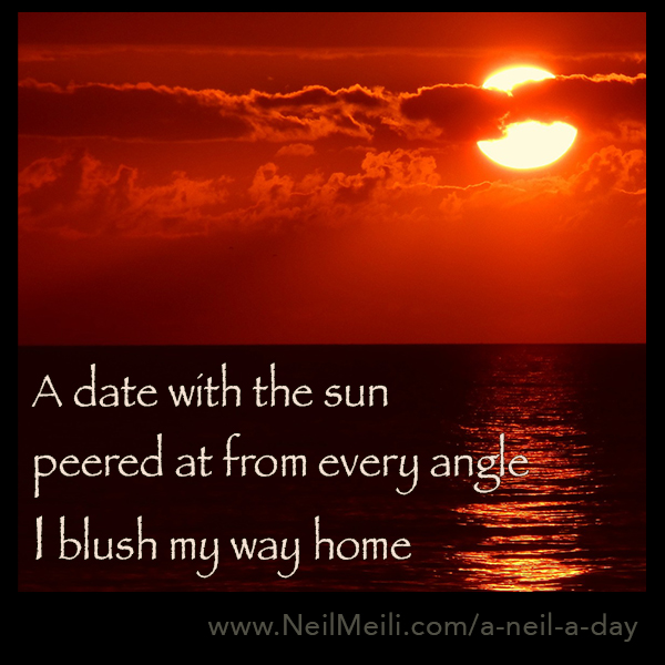 A date with the sun peered at from every angle I blush my way home