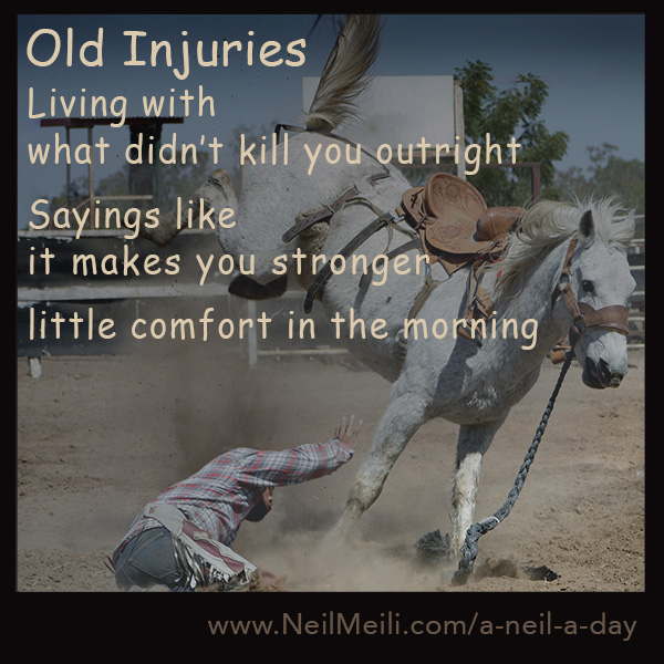 Living with what didn't kill you outright  Sayings like it makes you stronger  little comfort in the morning