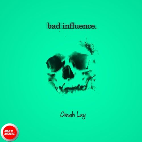 bad influence omah lay mp3 download