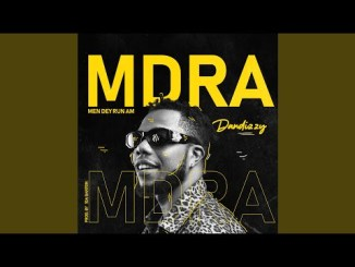 Dandizzy Mdra (Men Dey run am)