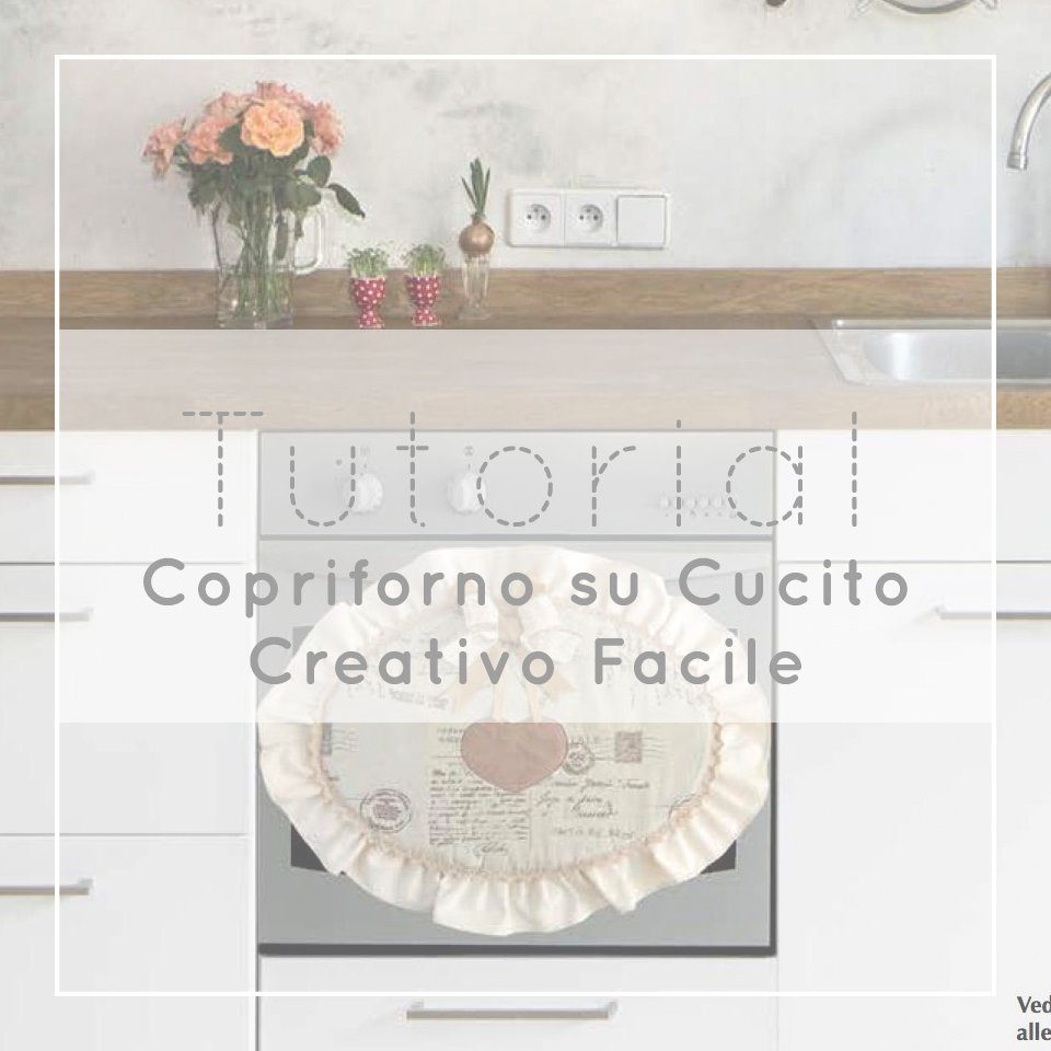 Tutorial copriforno in stoffa su Cucito Creativo Facile