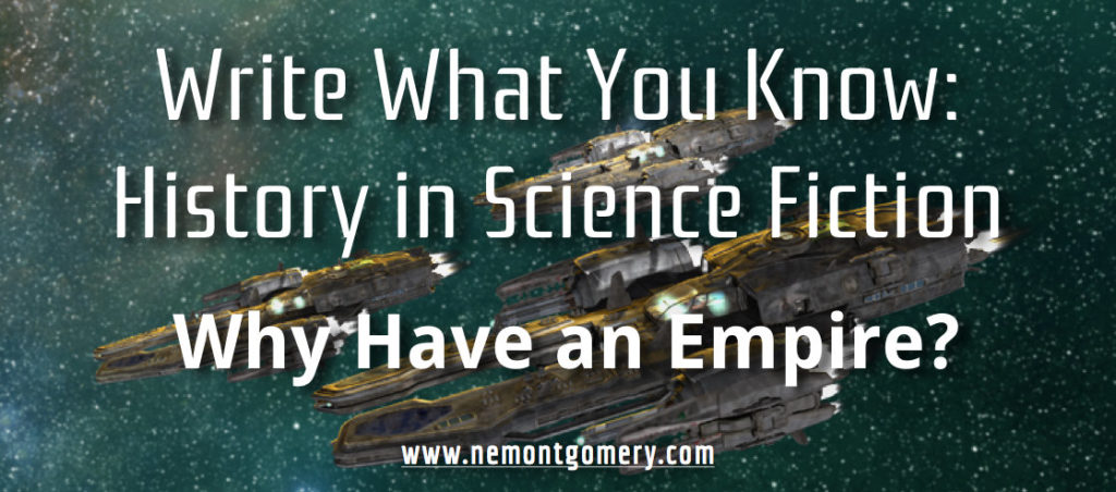 History in Science Fiction-Why Have an Empire