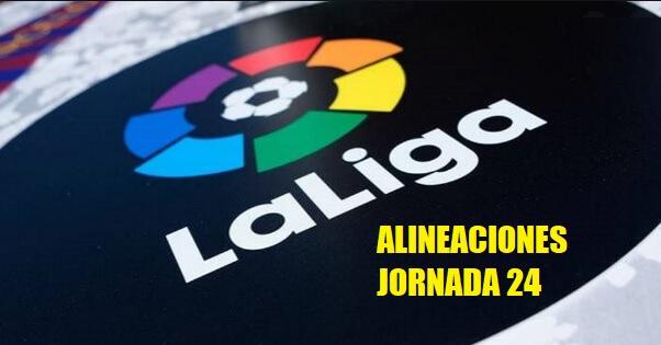Alineaciones Jornada 24 Liga Española 2020