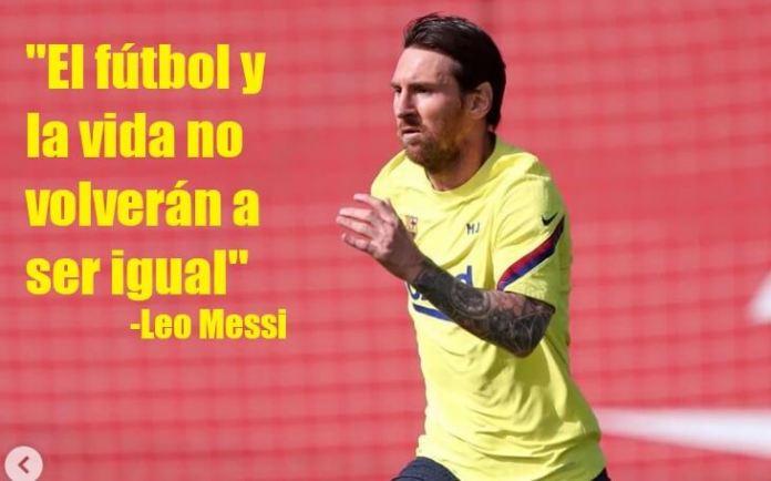 Messi: El Fútbol y la Vida no volverán a ser Igual