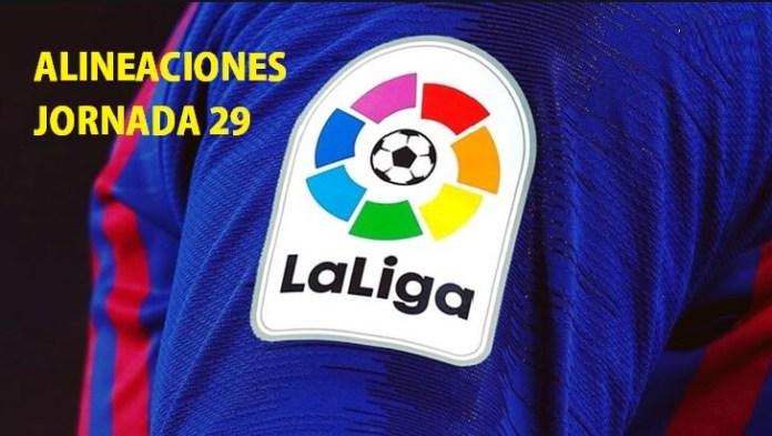 Alineaciones Jornada 29 Liga Española 2020