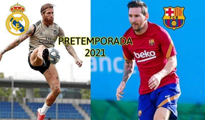 Los Partidos de la Pretemporada del Madrid y el Barça 2021